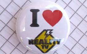 I love reality tv